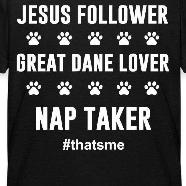 Jesus follower great dane lover nap taker