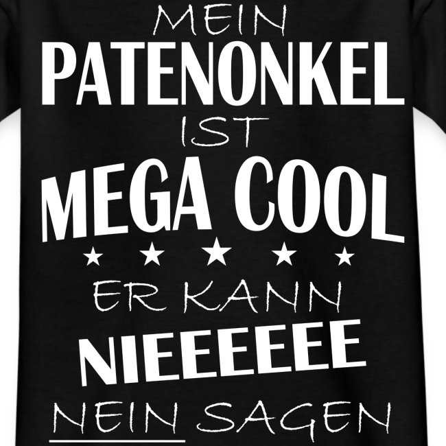 Patenonkel Kann Nieee Kinder T Shirt