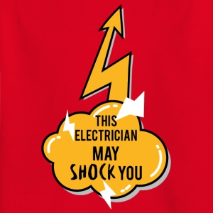 Electrician: This Electrician May Shock You - Kids' T-Shirt