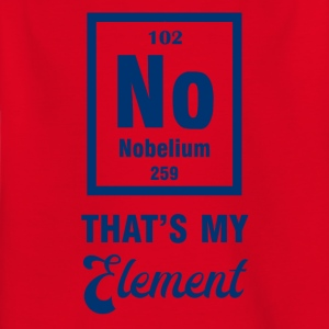 Periodic system: Nobelium - that's my element - Kids' T-Shirt