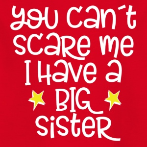 you can´t scrare me - big sister - Kinder T-Shirt