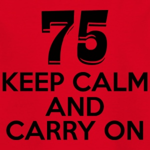 75. Birthday: 75 Keep Calm And Carry On - Kids' T-Shirt