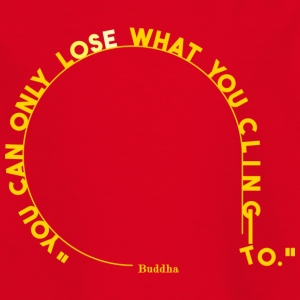 you can only lose what you cling to. - Kids' T-Shirt