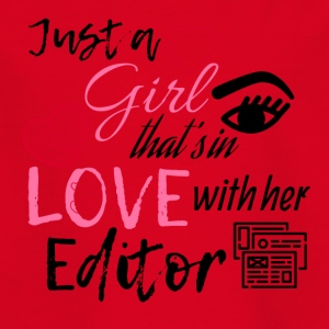 Just a Girl that's in love with her editor - Kinder T-Shirt