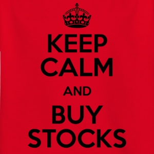 KEEP CALM AND BUY STOCKS - Kinder T-Shirt