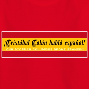 Christopher Columbus talade spanska! - T-shirt barn