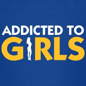 Addicted To Girls! - T-shirt Ado