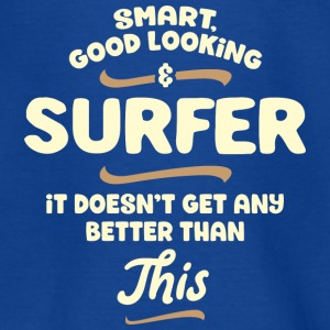 Smart, flot og SURFER ... - Teenager-T-shirt