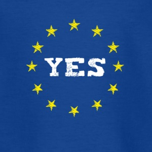 yes Europe EU Europe love no Proposed referendum on United Kingdom membership of the European Union euro national demo - Teenage T-shirt