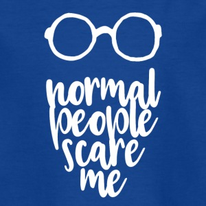 normal people scare me - white - Teenager T-Shirt