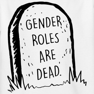Gender Roles Are Dead - Teenage T-shirt