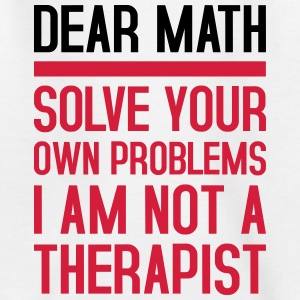 Dear Math - solve your own problems - Teenage T-shirt
