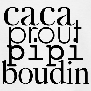 caca prout pipi boudin - T-shirt Ado