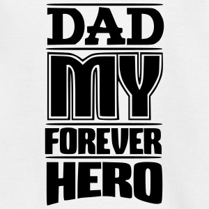 Dad my forever hero - Teenager T-Shirt