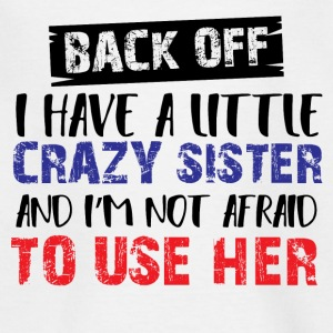 CRAZY LITTLE SIS - Teenager T-Shirt