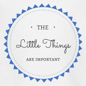 The little Things are important - Teenager T-Shirt