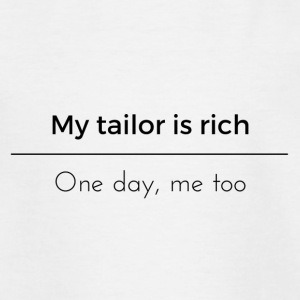 My tailor is rich - T-shirt Ado