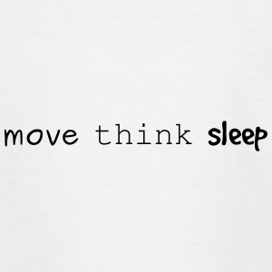 Move think sleep - Teenage T-shirt