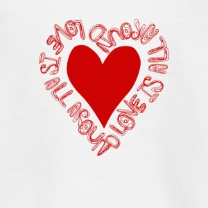 Love Is All Around - Liefde is overal om ons heen! - Teenager T-shirt