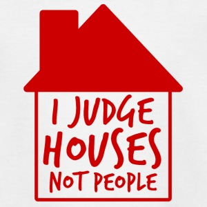Architekt / Architektur: I Judge Houses Not People - Teenager T-Shirt
