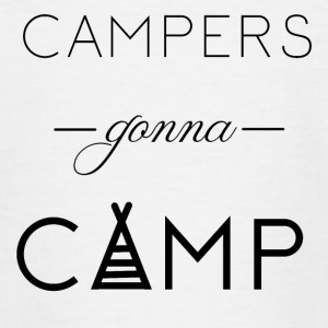 Campers gonna Camp - Teenager T-Shirt