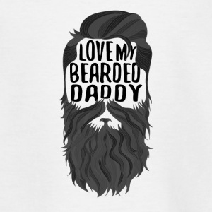 love my bearded daddy - Teenager T-Shirt