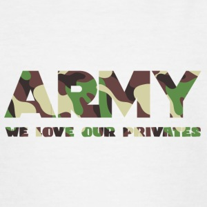 Military / Soldiers: Army - We Love Our Privates - Teenage T-shirt