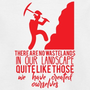 Bergbau: There are no wastelands in our landscape - Teenager T-Shirt