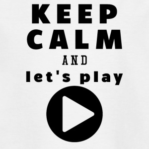 Keep Calm And Let's Play - Teenager T-shirt