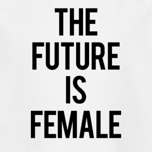 THE FUTURE IS FEMALE - Teenage T-shirt