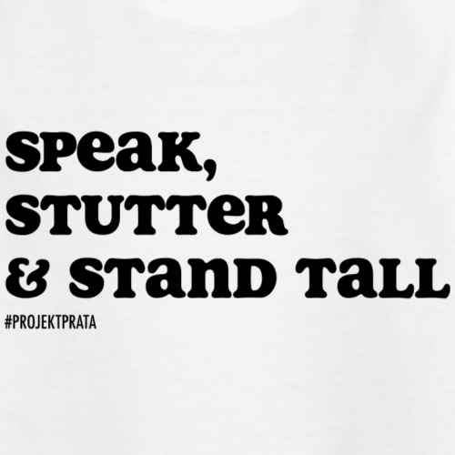 Speak, stutter & stand tall # WHITE/GRAY