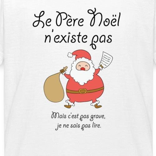 Le Père Noël n'existe pas - T-shirt Ado