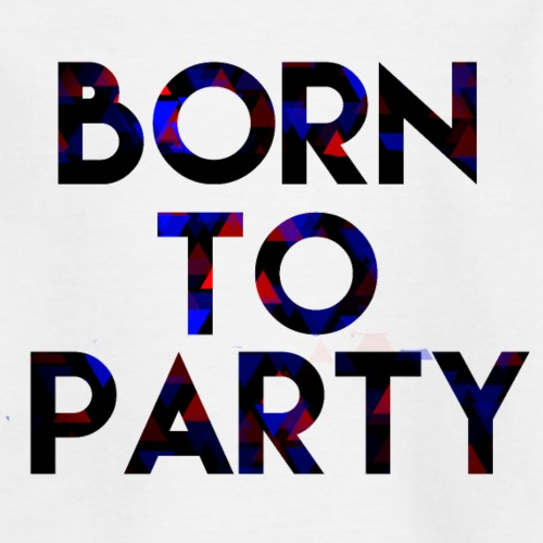 Born to Party - Teenage T-Shirt