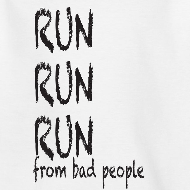 run from bad people