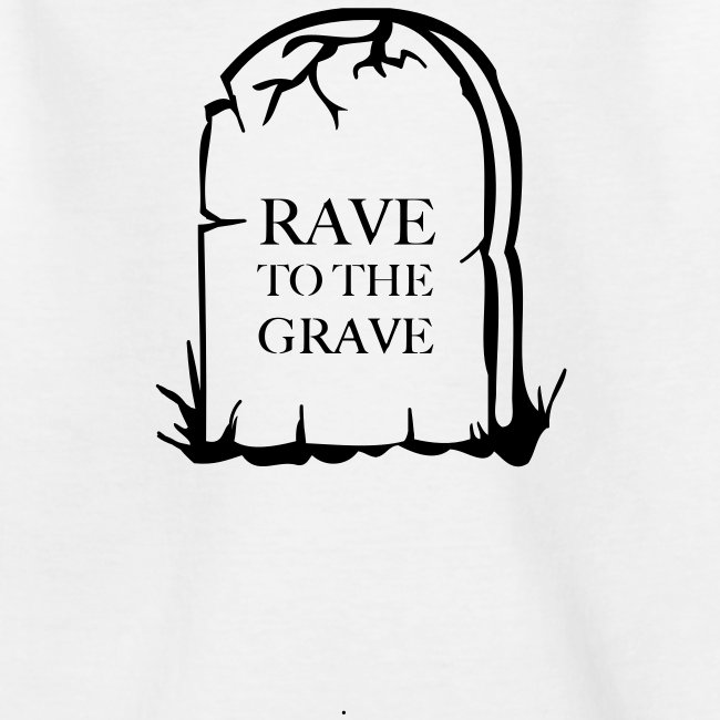 Rave to the Grave