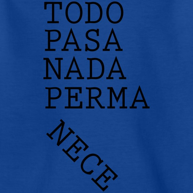 Todo Pasa Nada Permanece Teenage T Shirt