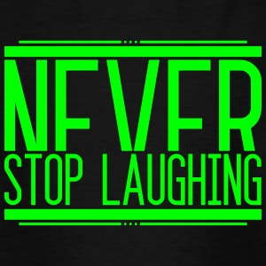 Never Stop Laughing 001 round ontwerpen - Teenager T-shirt