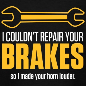 I Could Not Repair Your Brakes! - Teenage T-shirt