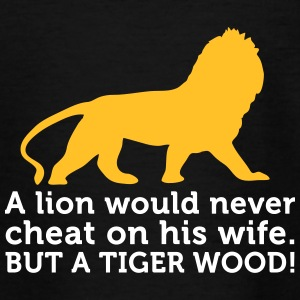 A Lion Never Cheats. But A Tiger Wood! - Teenage T-shirt
