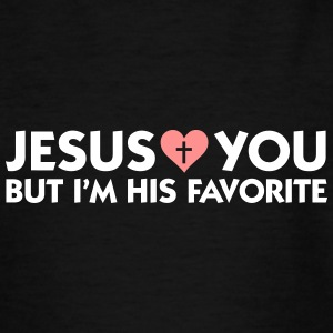 Jesus Loves You But I'm His Favorite - Teenage T-shirt