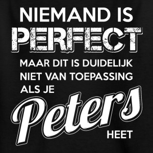 Niemand is perfect. Persoonlijk cadeau Peters. - Teenager T-shirt