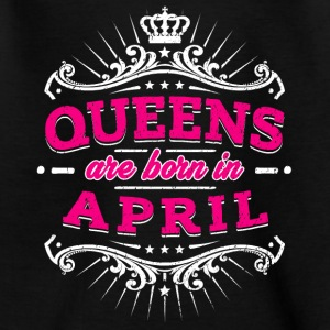Queens Are Born En Avril - T-shirt Ado