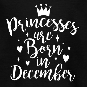 Princesses are born in December - Teenager T-Shirt