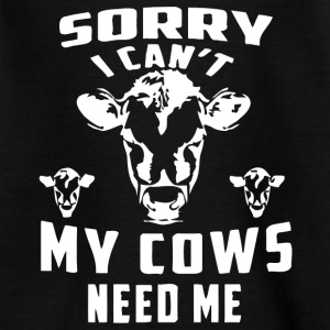 Sorry I can't my cows need me - Teenage T-shirt