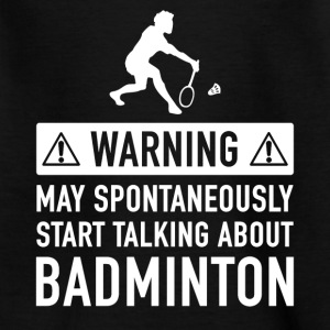 Funny Badminton Player Gift Idea - Teenage T-shirt