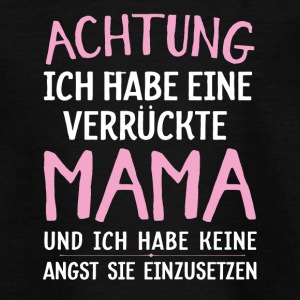 verrückte Mama - Teenager T-Shirt