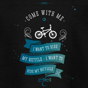 I want to Ride my bicycle bmx Rad bike Fahrrad lol - Teenager T-Shirt