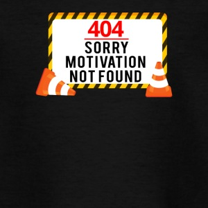 404 - geen motivatie! - Teenager T-shirt