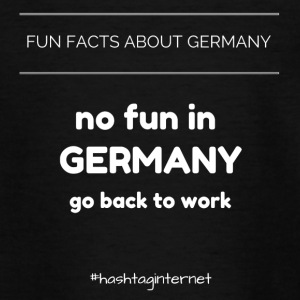 fun facts about Germany no fun in Germany go back - Teenager T-Shirt