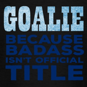Hockey: Goalie - Omdat Badass is niet officieel - Teenager T-shirt